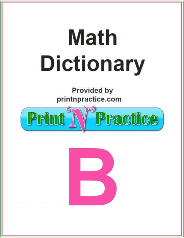 Math Words That Start With B: base, binomial, binary, bisect, borrowing.