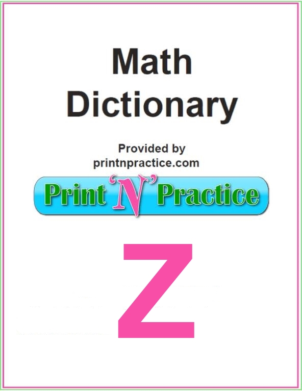 Math Words That Start With Z: Zenith, Zodiak, Zone with definitions. See a printable math dictionary, too.