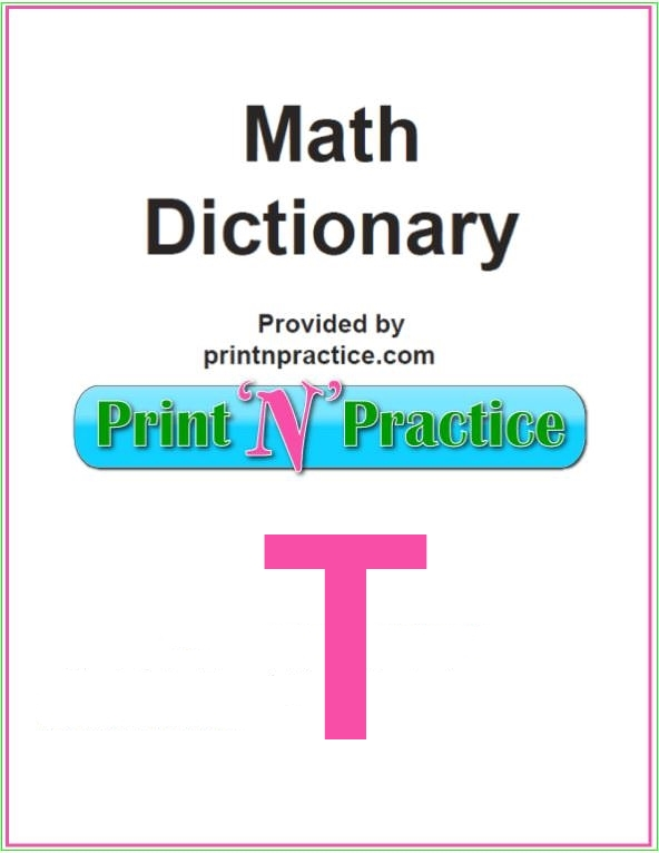 Math Words That Start With T: Term, Table, Tally. T words for math games. Printable Math Dictionary, too.