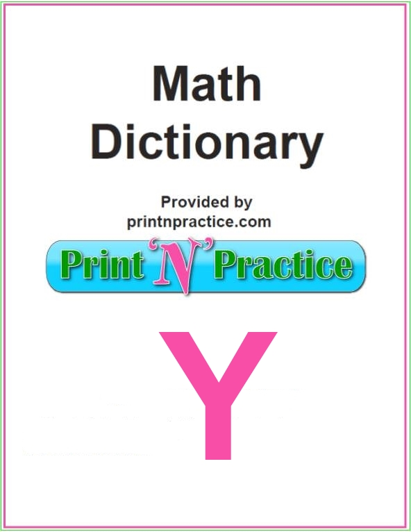 Math Words That Start With Y with definitions: Y-Axis, Yard, Year. Math Dictionary, too.